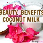 14 Amazing Beauty Benefits of Coconut Milk