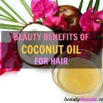 10 Beauty Benefits of Coconut Oil for Hair and Scalp