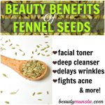 10 Beauty Benefits of Fennel Seeds