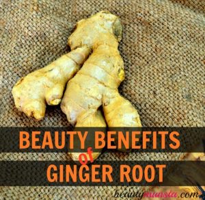 11 Beauty Benefits of Ginger