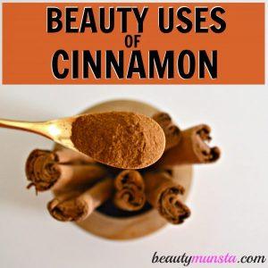 10 Beauty Benefits of Cinnamon