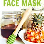 Brightening Pineapple and Honey Face Mask for Dark Spots, Blemish Removal & Skin Lightening