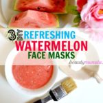DIY: 3 Watermelon Face Mask Recipes for Your Skin