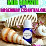 How to Use Rosemary Essential Oil for Hair Growth