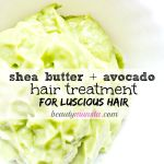 Avocado Shea Butter Hair Mask for Luscious Hair