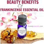 10 Stunning Beauty Benefits of Frankincense Essential Oil