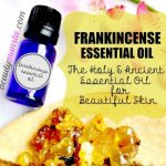 Top 10 Benefits of Frankincense Essential Oil for Skin