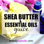 What are the Best Essential Oils for Shea Butter?
