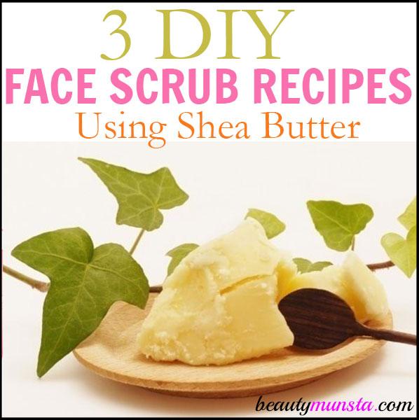 diy shea butter face scrub recipes