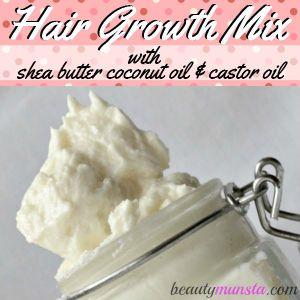 Hair Growth Recipe: Shea Butter Coconut Oil Castor Oil Mix