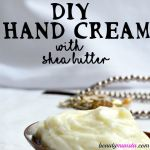 DIY Shea Butter Hand Cream Recipe with Raw Honey