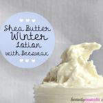 DIY Winter Skin Care: Homemade Beeswax and Shea Butter Lotion