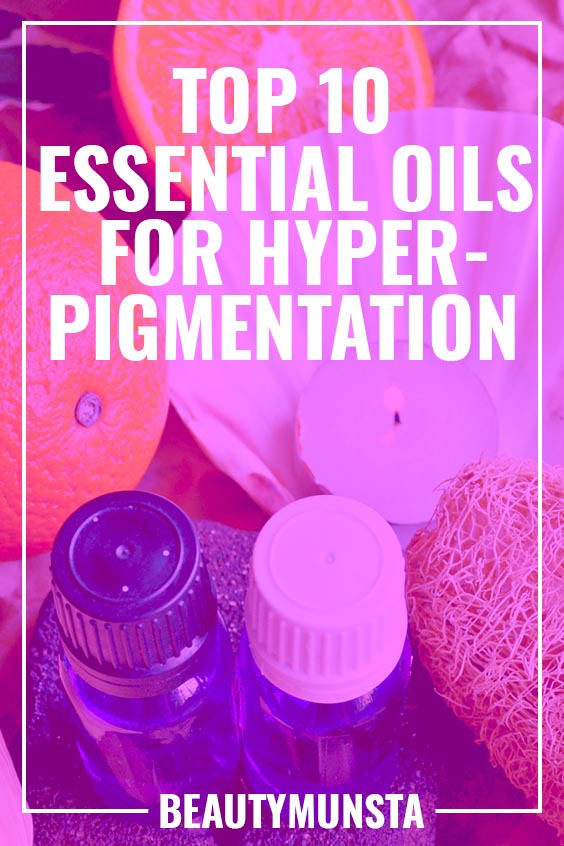 ESSENTIAL OILS FOR HYPERPIGMENTATION