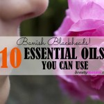 10 Best Essential Oils for Blackheads