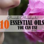 10 Best Essential Oils for Blackheads