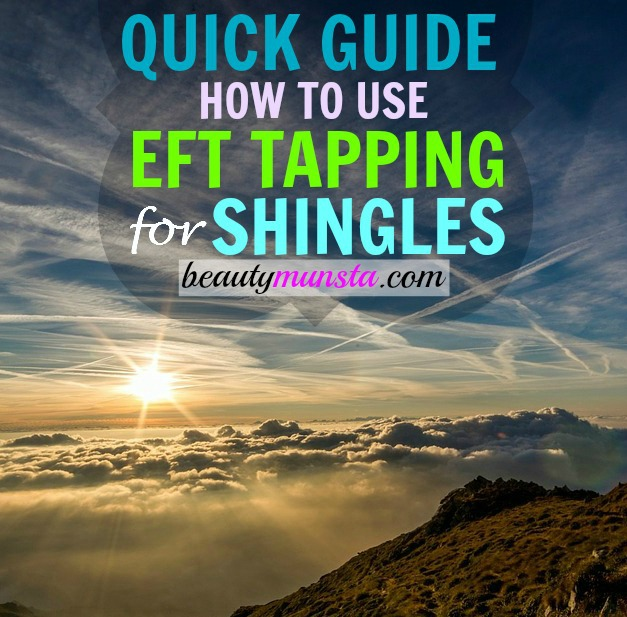 EFT Tapping for Shingles: Here's a quick guide on how you can tap shingles away forever!