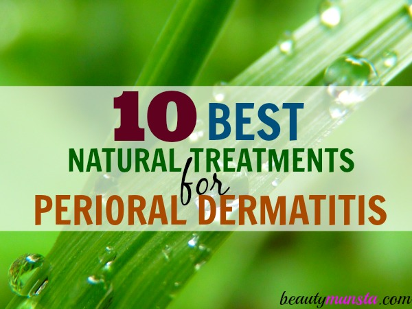 Cure perioral dermatitis with natural remedies!