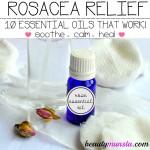 10 Best Essential Oils for Rosacea