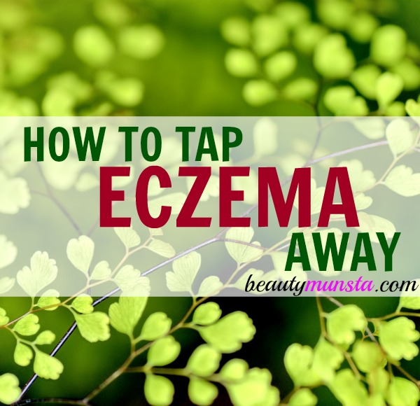 Soothe, calm and improve eczema using EFT tapping, an amazing and powerful psychological technique of self-healing!