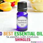 10 Best Essential Oils for Shingles Itch, Rash & Nerve Pain