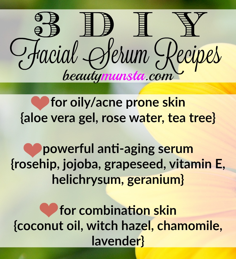 DIY 3 homemade facial serum recipes for oily/acne prone skin, aging skin and