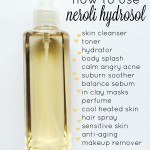 How to Use Neroli Hydrosol for Skin, Hair & Beauty| 13 Delightful Ways