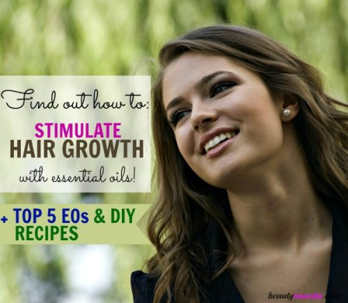 Stimulating hair growth using essential oils: how to, top EOs to use, DIY recipes & hair growth advice!