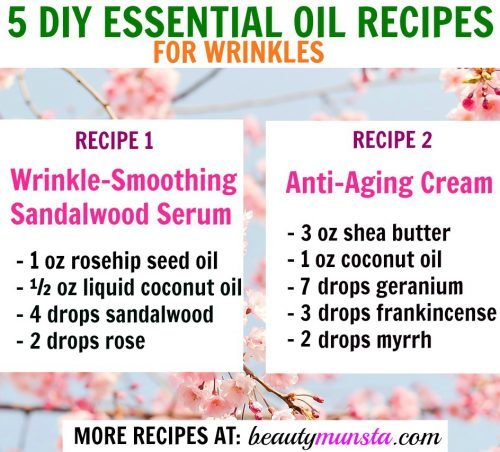 Choose from 5 easy but very effective essential oil recipes for wrinkles!