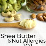 Shea Butter and Nut Allergies | What you Need to Know