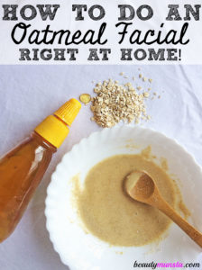 DIY Oatmeal Facial at Home | Easy Way to Pamper Your Face!
