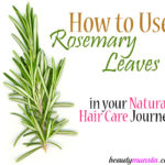 How to Use Rosemary Leaves for Hair Growth, Shine & More