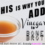 Why We Add Vinegar to Bone Broth