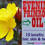 10 Beauty Benefits of Evening Primrose Oil for Skin & Hair