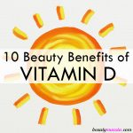 Astonishing Beauty Benefits of Vitamin D for Beautiful Skin and Hair