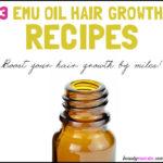 DIY Emu Oil Hair Growth Recipes for Luscious Hair