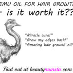 Emu Oil for Hair Growth | Is It Worth It?