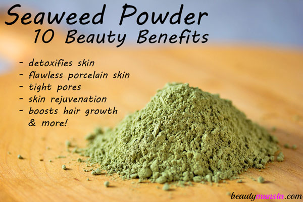 10 Beauty Benefits Of Seaweed Powder For Skin Amp Hair