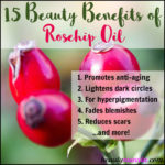 15 Beauty Benefits of Rosehip Oil for Anti-Aging, Scars & More