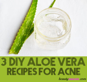 3 DIY Aloe Vera Recipes for Acne Prone Skin