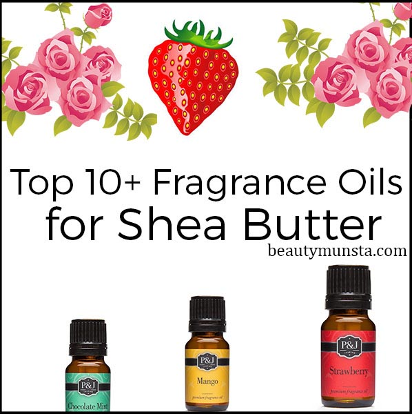 fragrance oils for shea butter