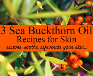 3 Spectacular Sea Buckthorn Oil Recipes for Skin
