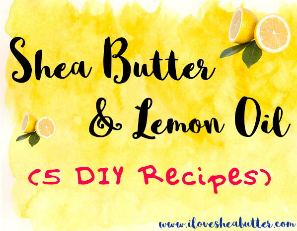 shea butter and lemon oil