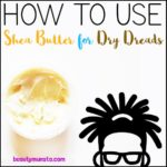 2 Shea Butter Recipes for Locs | DIYs for Dry  Dreadlocks