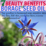 7 Beauty Benefits of Borage Seed Oil
