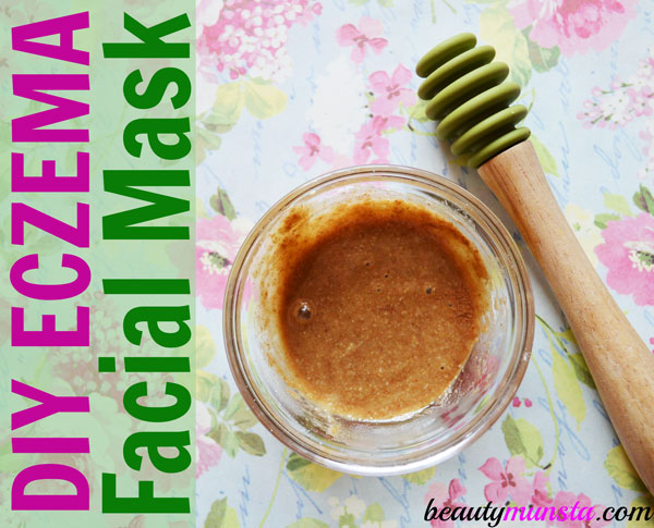Make a DIY eczema face mask to treat your skin, reduce inflammation, moisturize your skin and smoothen it