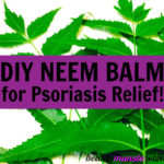 DIY Neem Balm for Psoriasis