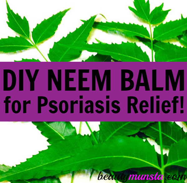 Learn how to make a DIY neem balm for psoriasis with this easy recipe!