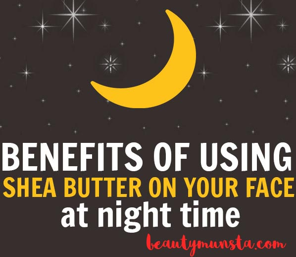 shea butter on your face at night