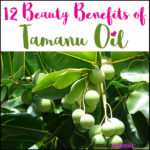 12 Beauty Benefits of Tamanu Oil
