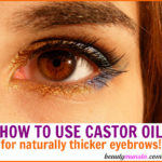 Castor Oil for Eyebrow Growth | How to Use it